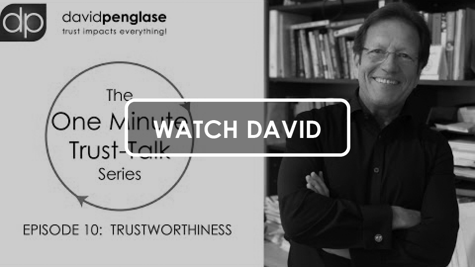 The One Minute Trust-Talk Series - Episode 10: Trustworthiness - David Penglase