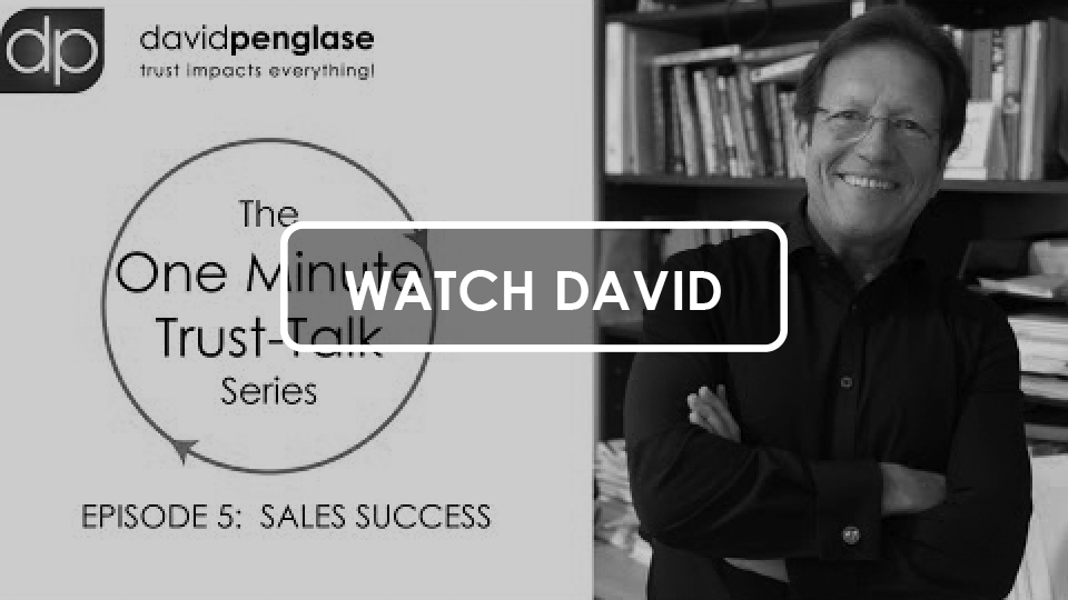 The One Minute Trust-Talk Series - Episode 5: Sales Success - David Penglase