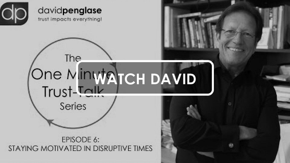 The One Minute Trust-Talk Series - Episode 6: Staying Motivated in Disruptive Times - David Penglase