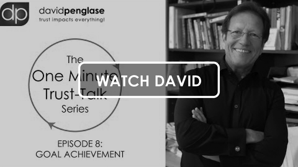 The One Minute Trust-Talk Series - Episode 8: Goal Achievement - David Penglase
